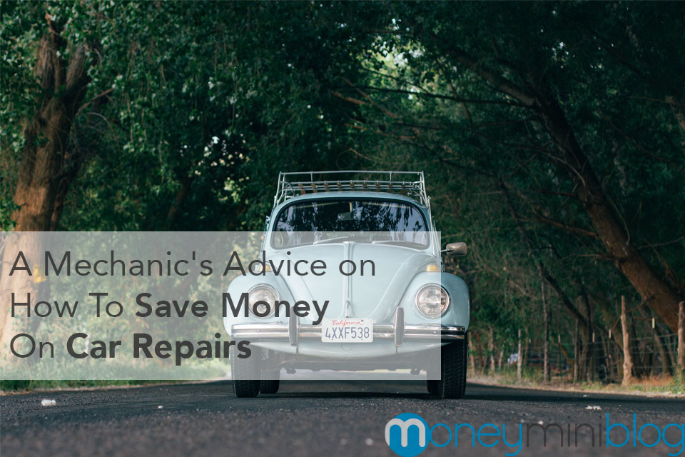 A Mechanic's Advice on How To Save Money On Car Repairs