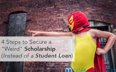 "4 Steps to Secure a ""Weird"" Scholarship (Instead of a Student Loan)"