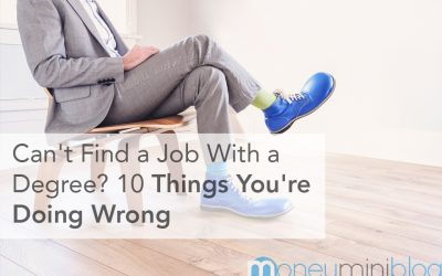 Can't Find a Job With a Degree? 10 Things You're Doing Wrong