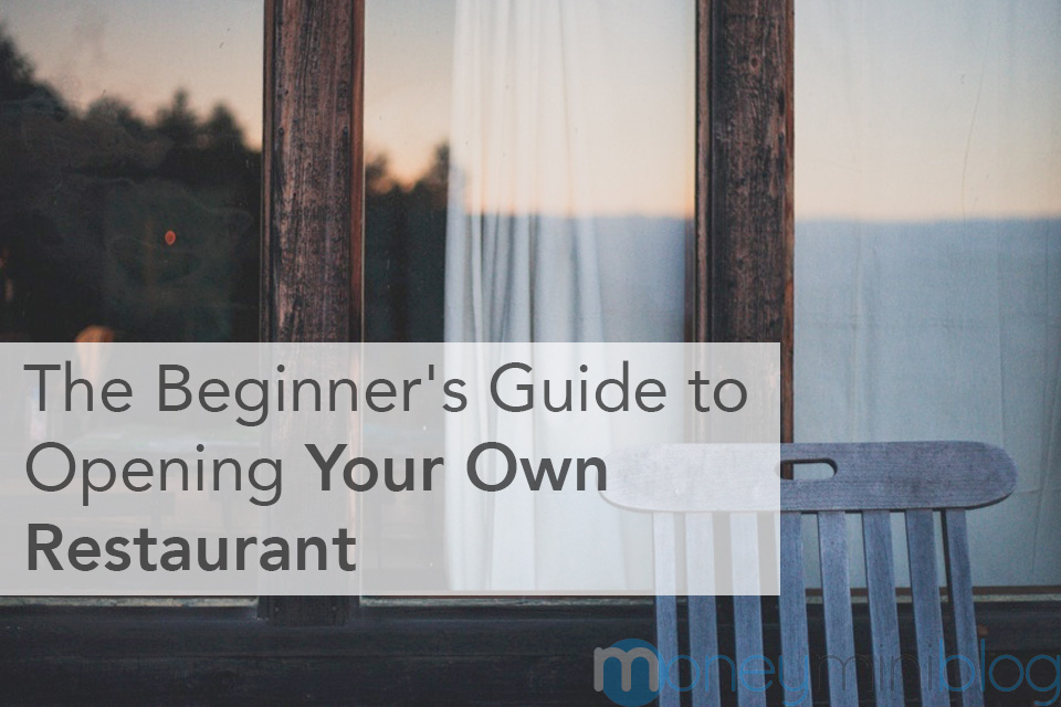 The Beginner's Guide to Opening Your Own Restaurant