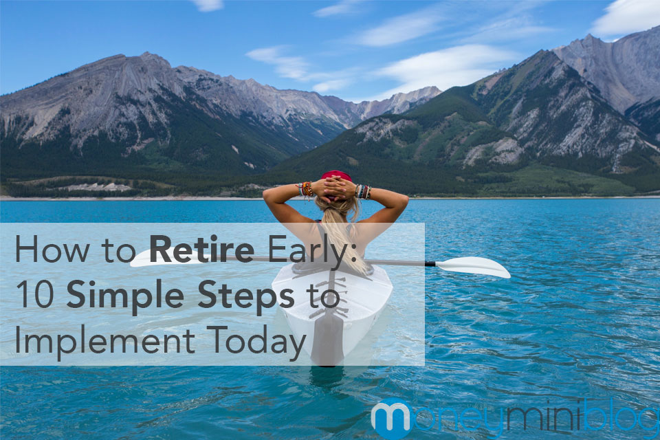 How to Retire Early: 10 Simple Steps to Implement Today