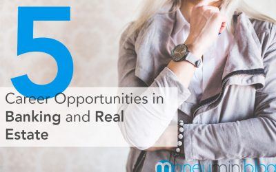 5 Career Opportunities in Banking and Real Estate
