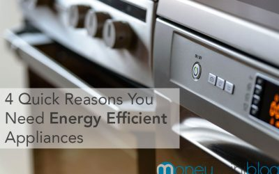 4 Quick Reasons You Need Energy Efficient Appliances