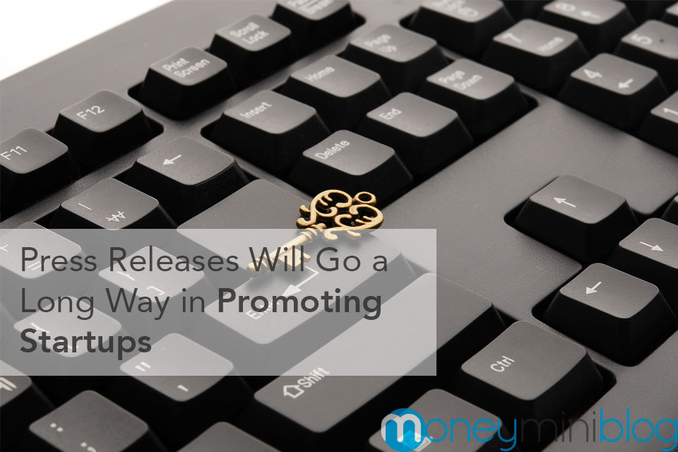 Press Releases Will Go a Long Way in Promoting Startups
