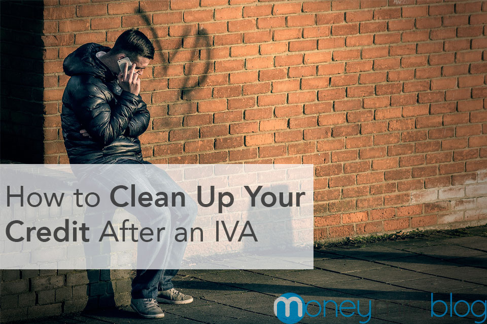 How to Clean Up Your Credit After an IVA