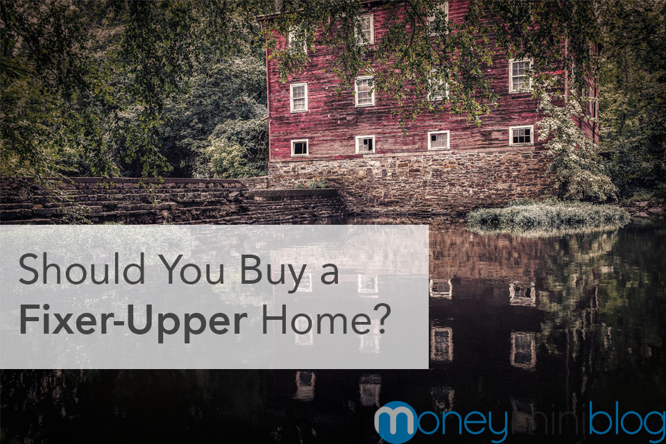 Should You Buy a Fixer-Upper Home?