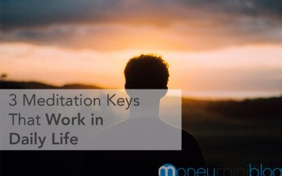 3 Meditation Keys That Work in Daily Life
