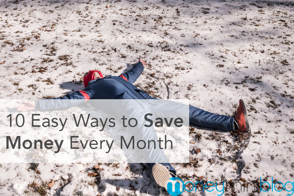 10 Easy Ways to Save Money Every Month