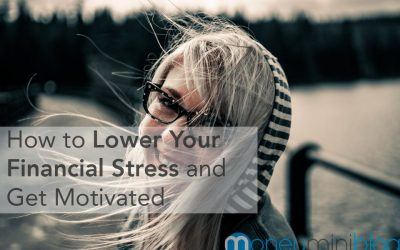 How to Lower Your Financial Stress and Get Motivated