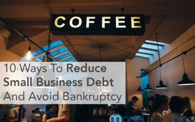 10 Ways To Reduce Small Business Debt And Avoid Bankruptcy