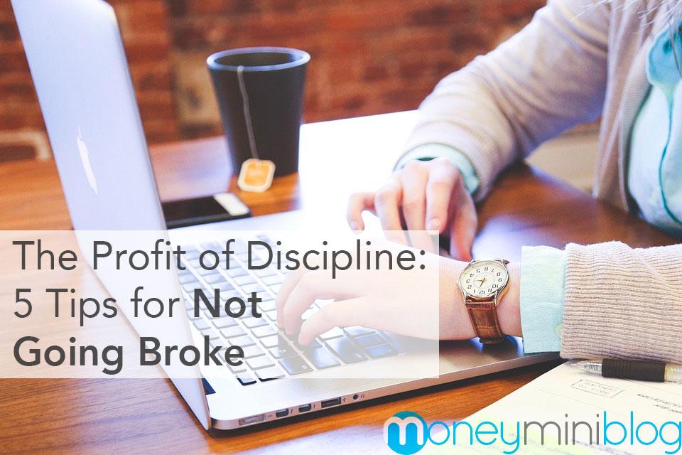The Profit of Discipline: 5 Tips for Not Going Broke