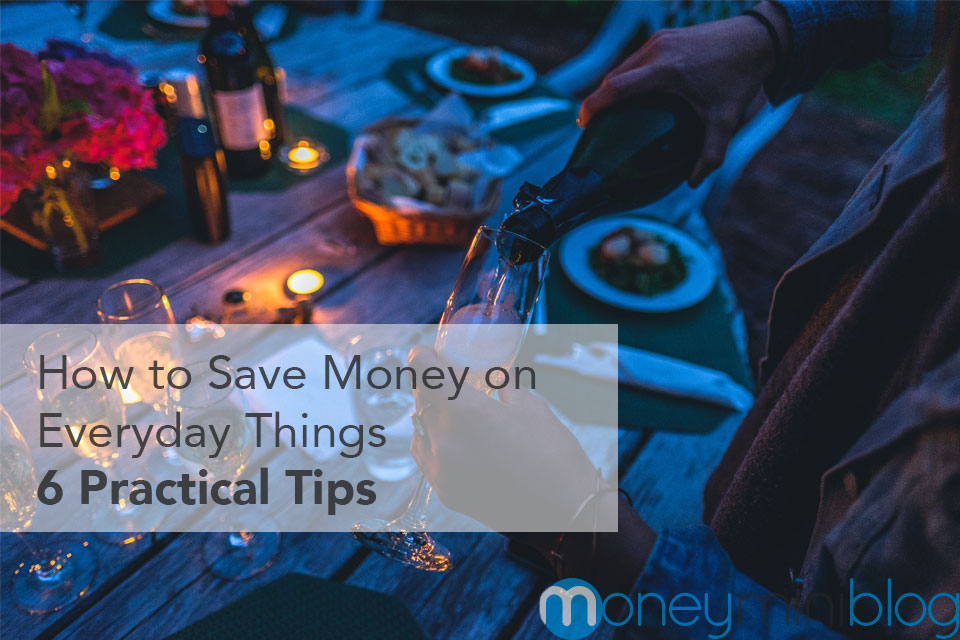 How to Save Money on Everyday Things: 6 Practical Tips
