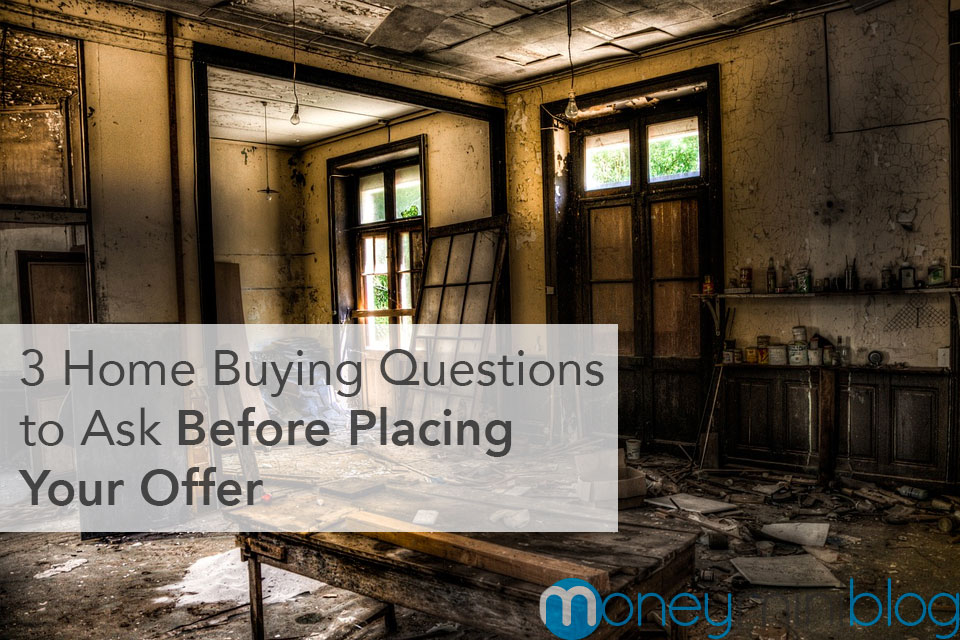 3 Home Buying Questions to Ask Before Placing Your Offer