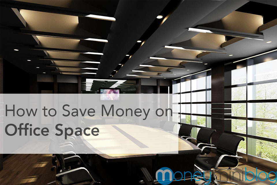 How to Save Money on Office Space
