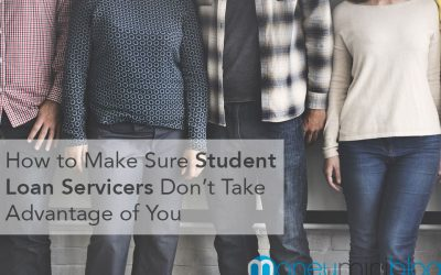 How to Make Sure Student Loan Servicers Don't Take Advantage of You