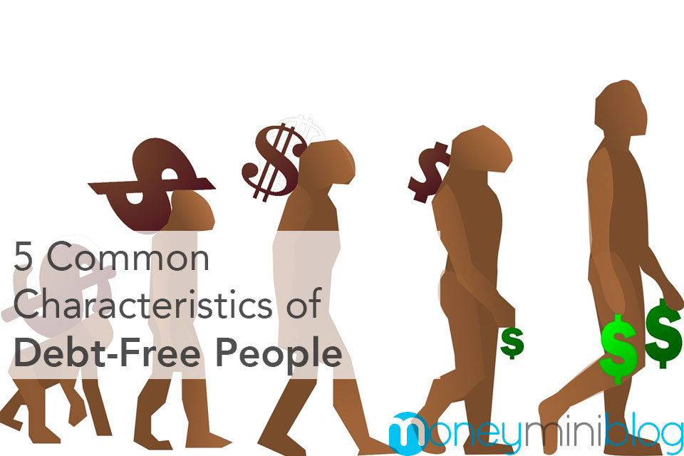 5 Common Characteristics of Debt-Free People