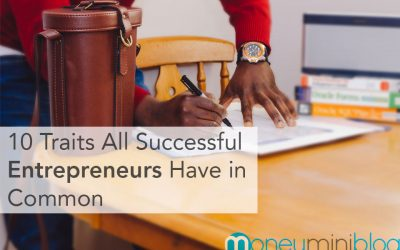 10 Traits All Successful Entrepreneurs Have in Common