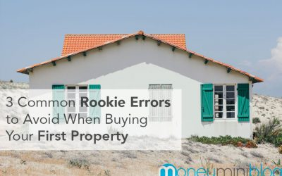 3 Common Rookie Errors to Avoid When Buying Your First Property