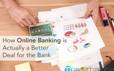 How Online Banking is Actually a Better Deal for the Bank