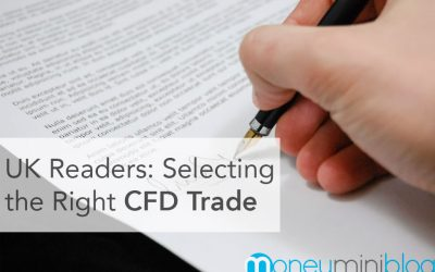 UK Readers: Selecting the Right CFD Trade