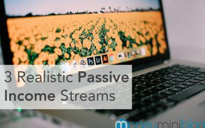 3 Realistic Passive Income Streams