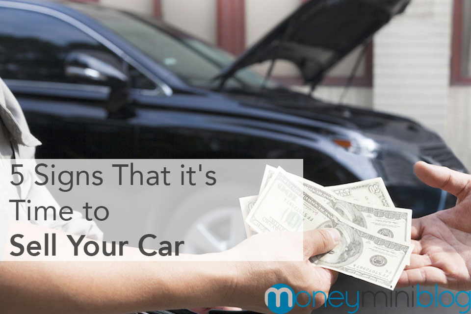 5 Signs That it's Time to Sell Your Car