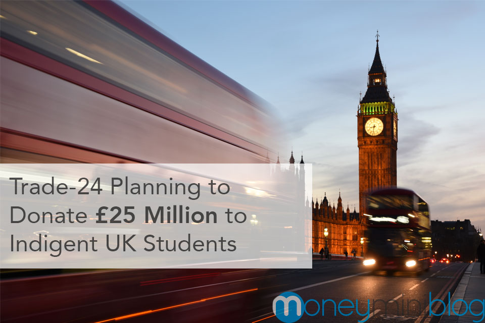 Trade-24 Planning to Donate £25 Million to Indigent UK Students