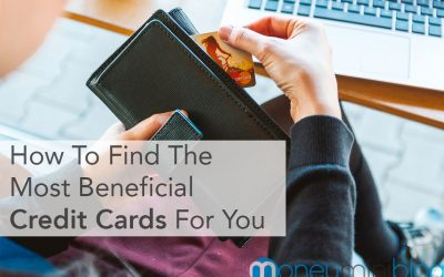 How To Find The Most Beneficial Credit Cards For You