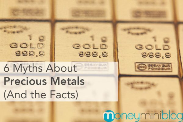 6 Myths About Precious Metals (And the Facts)