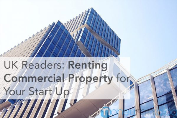UK Readers: Renting Commercial Property for Your Start Up