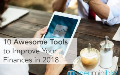 10 Awesome Tools and Ideas to Improve Your Finances in 2018