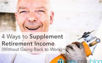 4 Ways to Supplement Retirement Income (Without Going Back to Work)