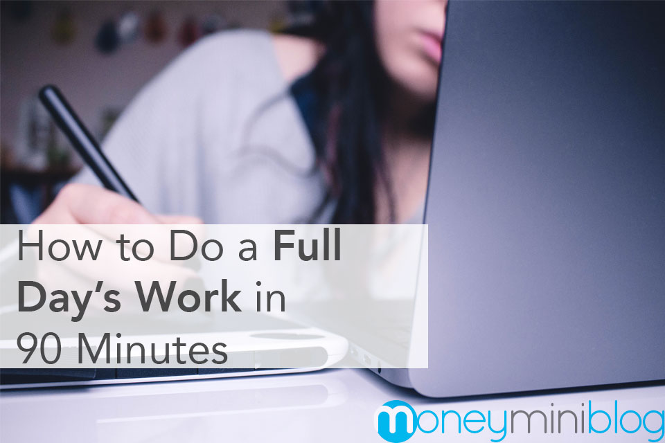 How to Do a Full Day's Work in 90 Minutes