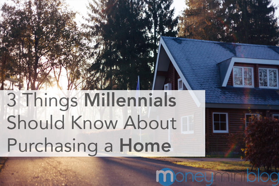 3 Things Millennials Should Know About Purchasing a Home