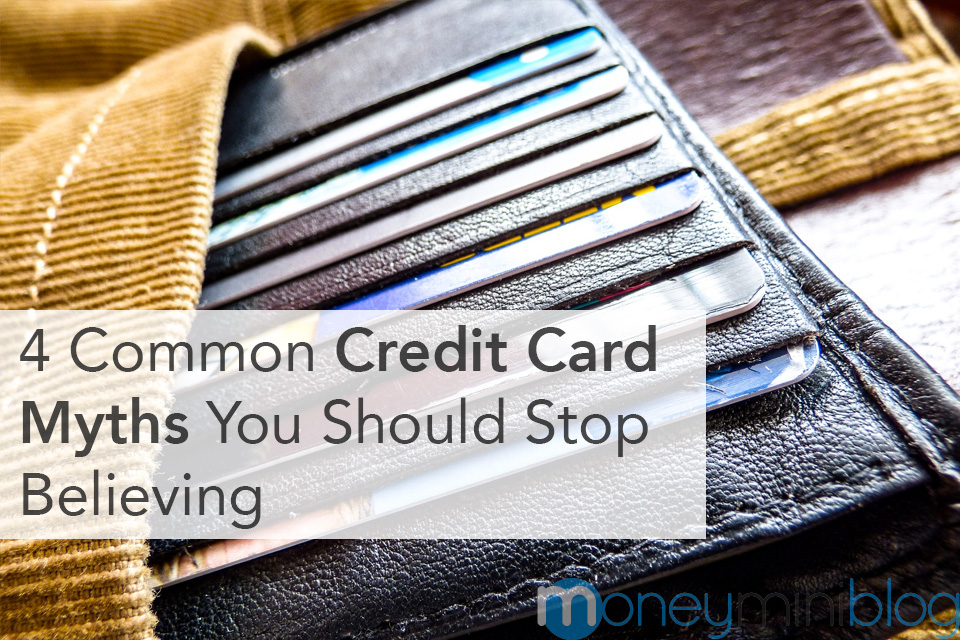 4 Common Credit Card Myths You Should Stop Believing