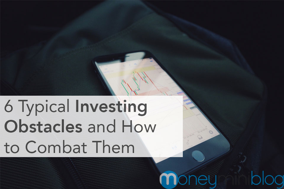 6 Typical Investing Obstacles and How to Combat Them