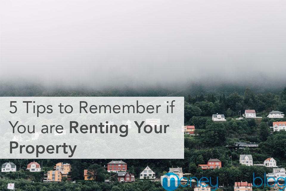 5 Tips to Remember if You are Renting Your Property