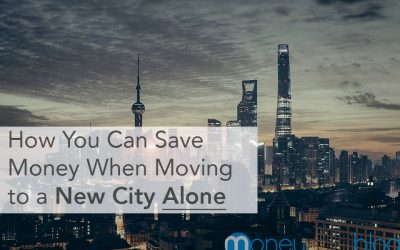 How You Can Save Money When Moving to a New City Alone