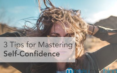 3 Tips for Mastering Self-Confidence