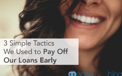 3 Seriously Simple Tactics We Used to Pay Off Our Loans Early