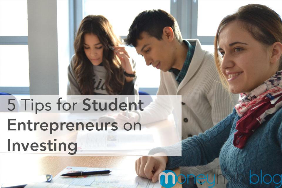5 Tips for Student Entrepreneurs on Investing