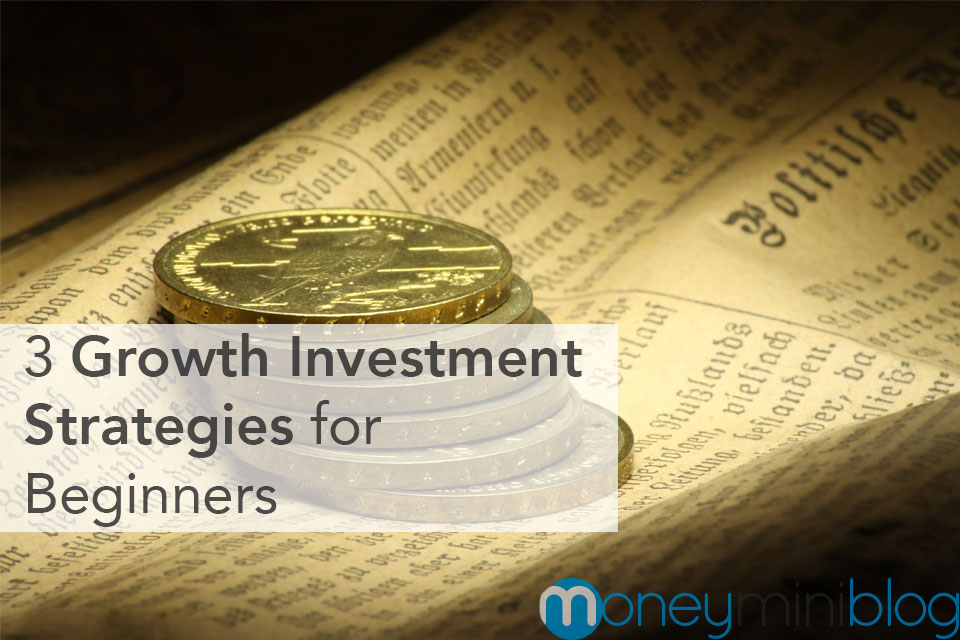 3 Growth Investment Strategies for Beginners
