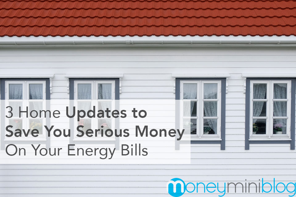3 Home Updates to Save You Serious Money on Your Energy Bills