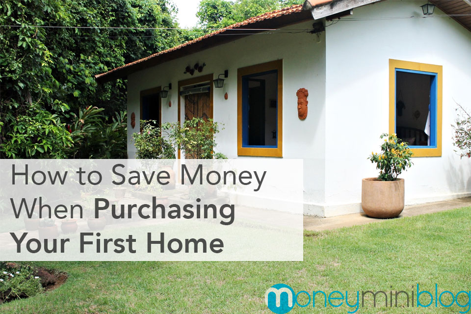 How to Save Money When Purchasing Your First Home