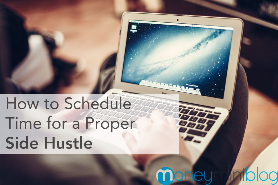 How to Schedule Time for a Proper Side Hustle