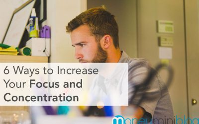 6 Ways to Increase Your Focus and Concentration