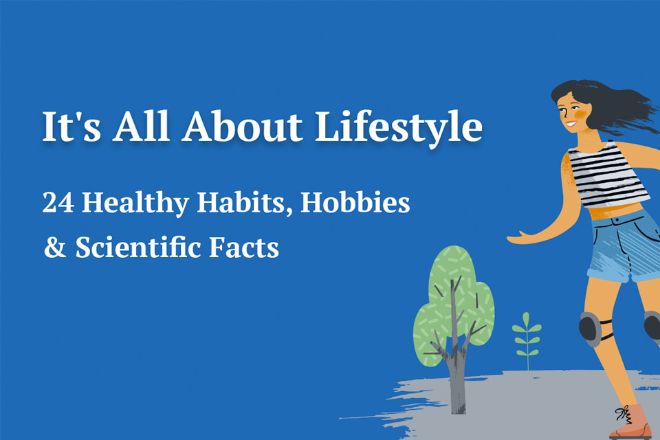 24 Healthy Habits, Hobbies, and Scientific Facts to Improve Your Life [Infographic]