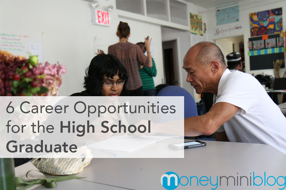 6 Career Opportunities for the High School Graduate