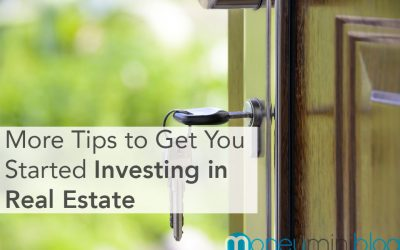 More Tips to Get You Started Investing in Real Estate