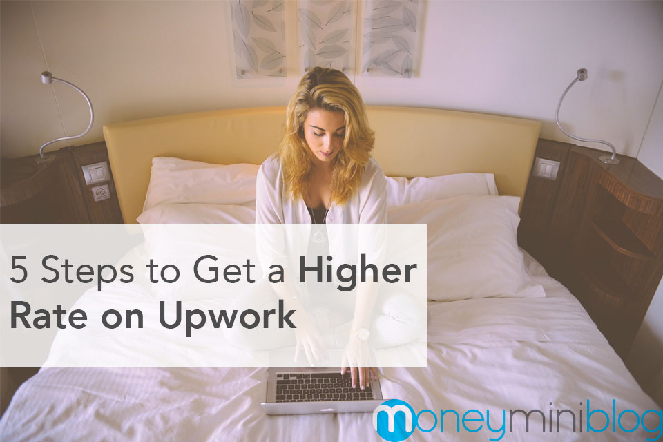5 Steps to Get a Higher Rate on Upwork